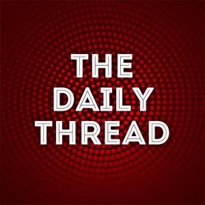 The Daily Thread