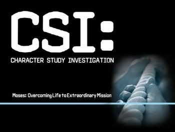 CSI: Moses  Ordinary Life to Extraordinary Mission