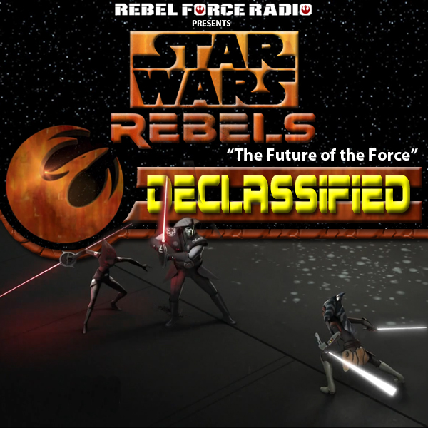 "Star Wars Rebels: Declassified ""The Future of the Force"""