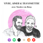 Artwork for Vivre, Aimer & Transmettre | avec Nicolas von Burg
