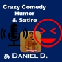 Artwork for Episode 5 of the Crazy Comedy, Humor & Satire Podcast by Daniel D