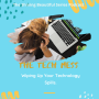 Artwork for The Tech Mess.  Wiping Up Your Technology Spills.