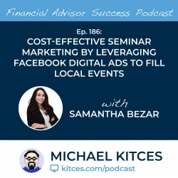 Digital Advertising and marketing Methods for Monetary Advisors with Samantha Bezar