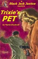Black Jack Justice (21) - Trixie's Pet
