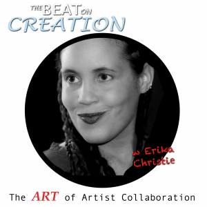 The Beat on Creation: The Art of Artist Collaboration with Erika Christie | Running Creative Businesses | Planning Art Events