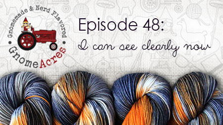 I Can See Clearly Now (Episode #48)