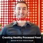 Artwork for Creating Healthy Processed Food ft. Cameron Sepah || Episode 42