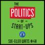Artwork for 40: The Politics of Startups - Sue-Ellen Watts