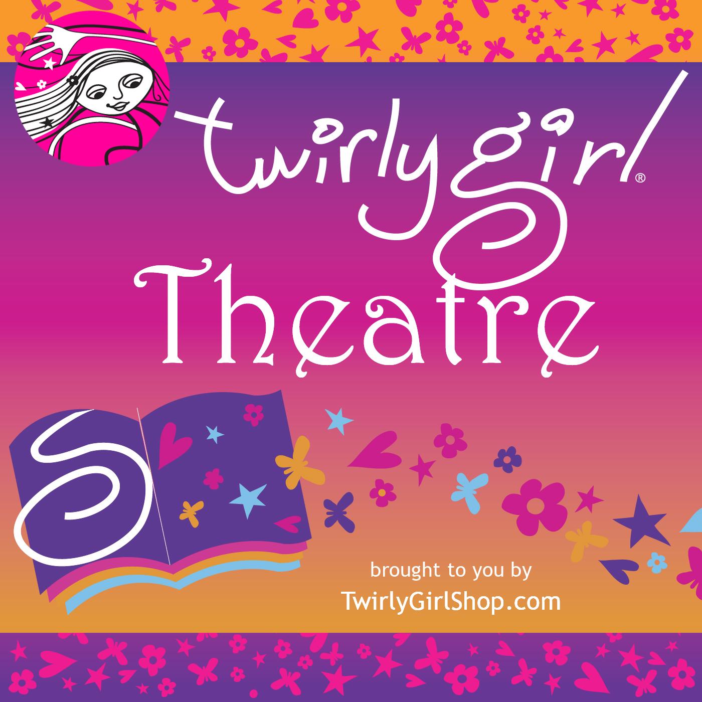 TwirlyGirl Theatre