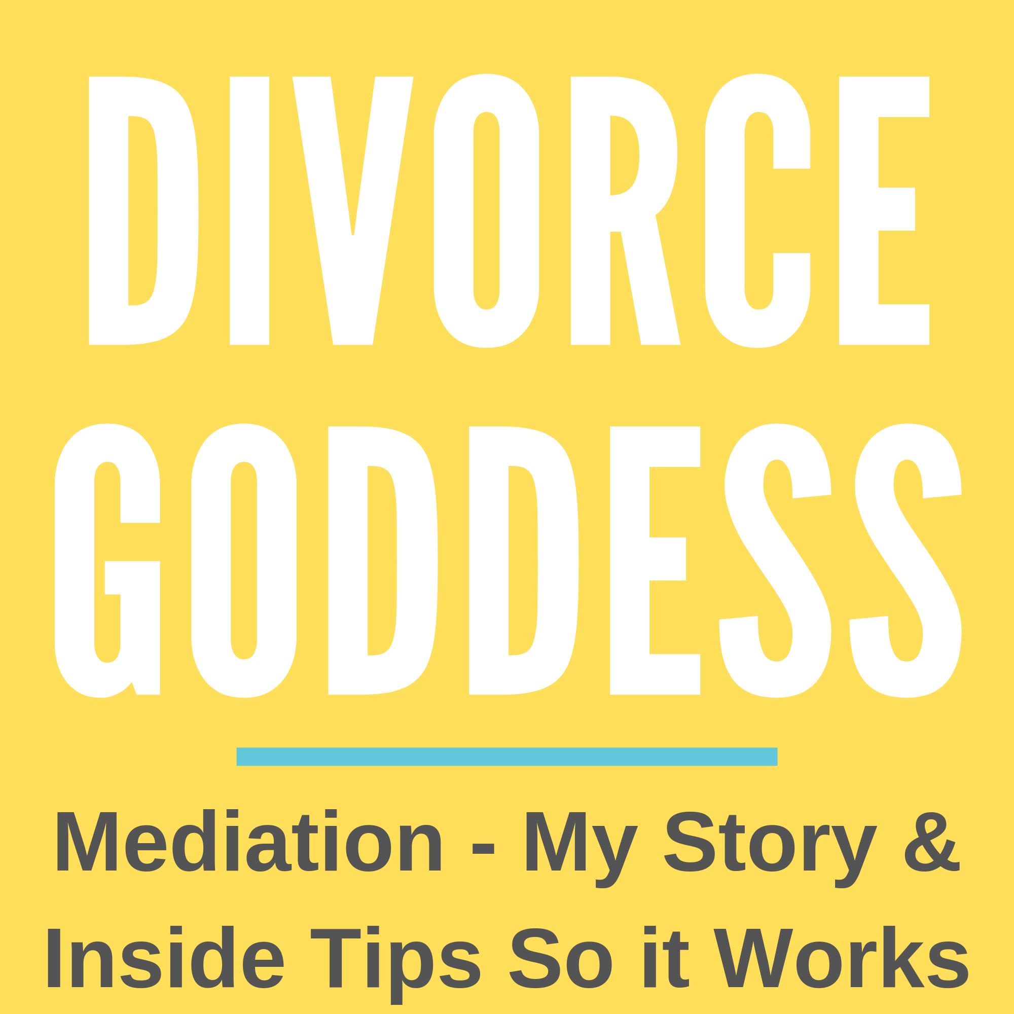 Divorce Goddess Podcast - Mediation - Do Divorce Differently