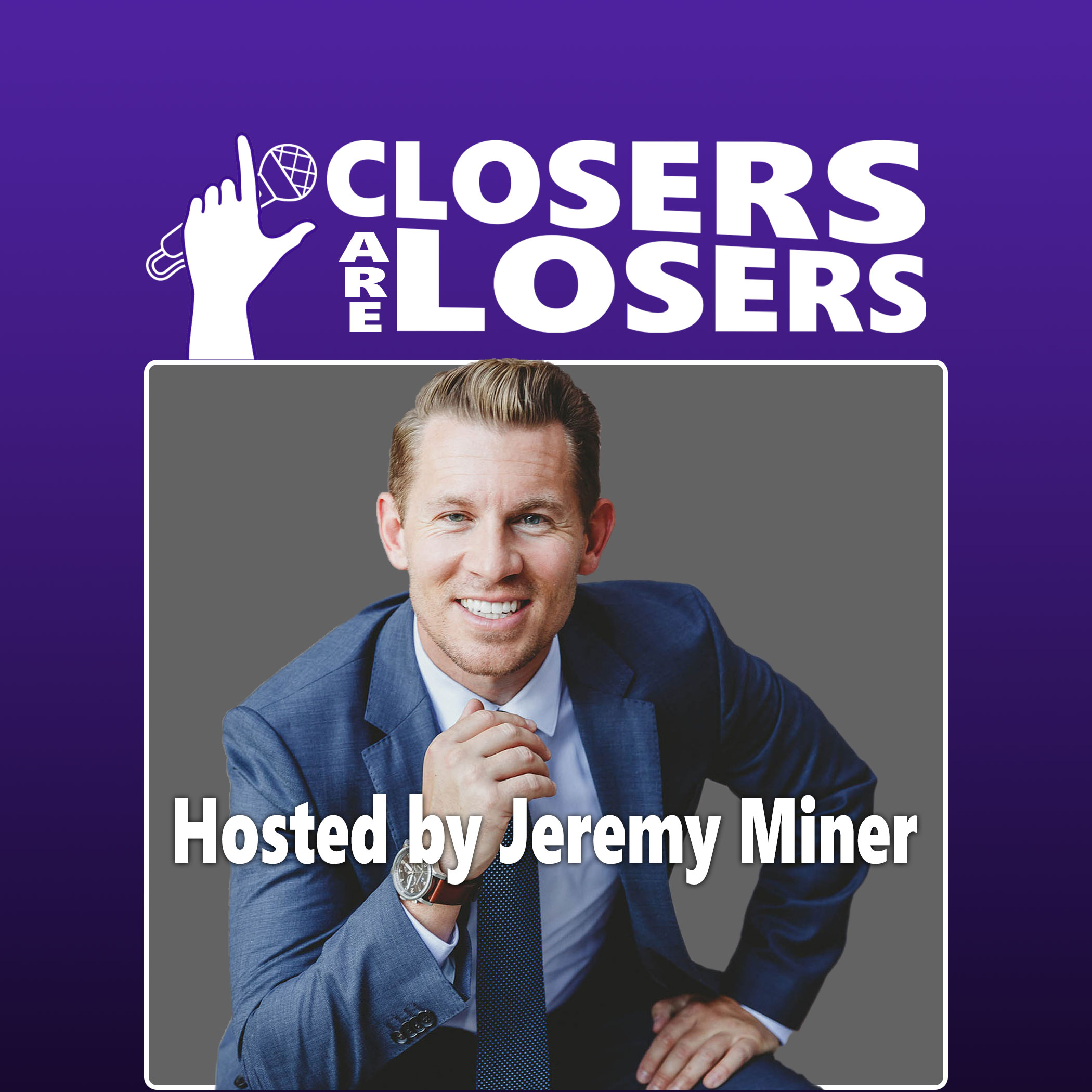Closers Are Losers with Jeremy Miner show art