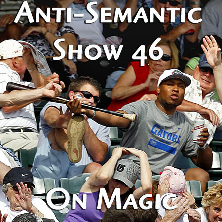 Episode 46 - On Magic