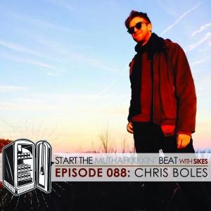 Start The Beat 088: CHRIS BOLES
