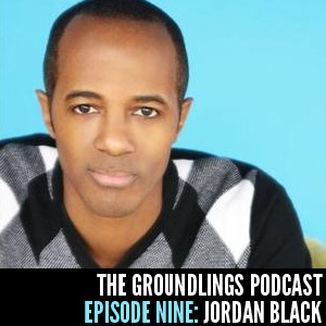 The Groundlings Podcast: Episode 09: Jordan Black