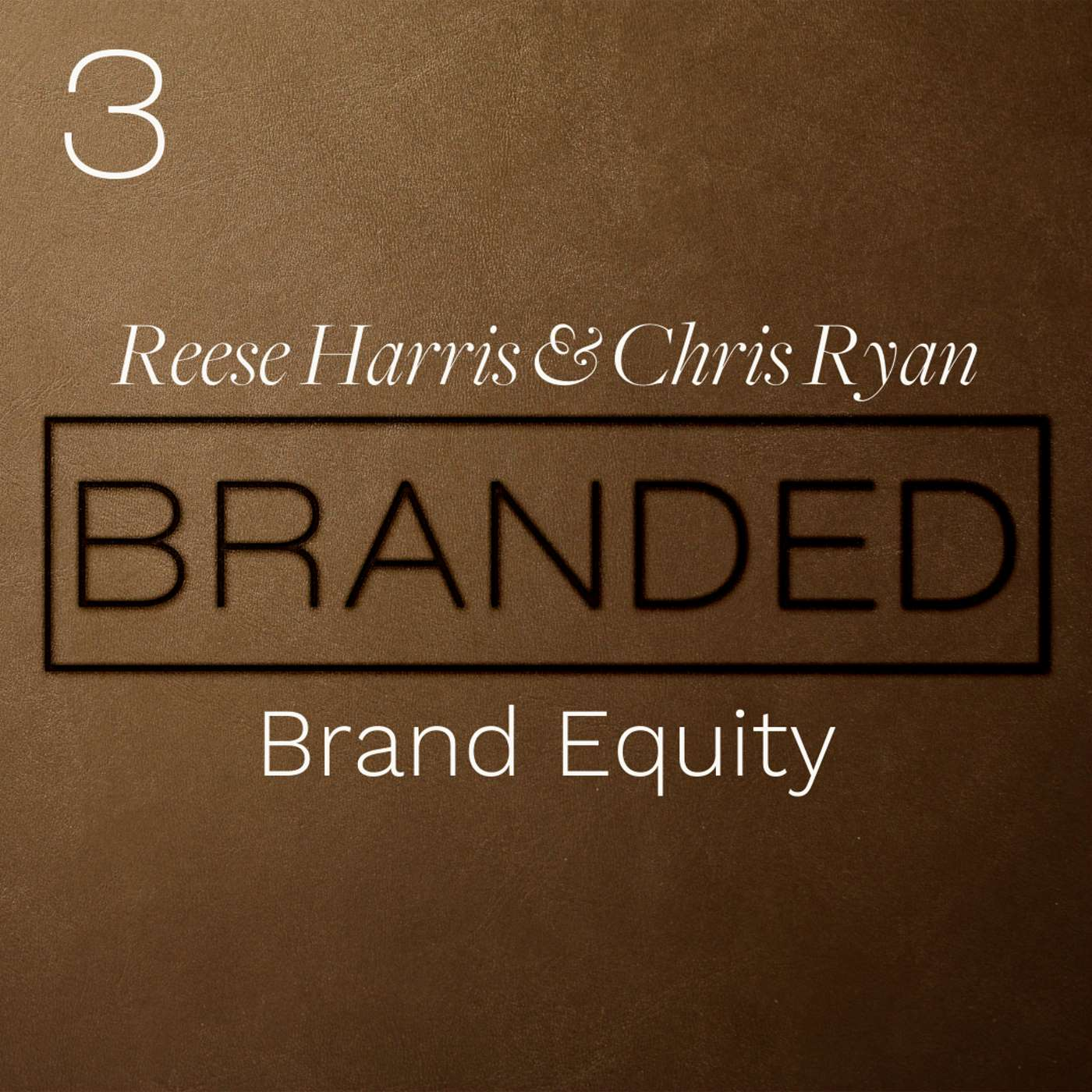 003 Reese Harris And Chris Ryan on Brand Equity
