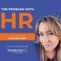Artwork for The Problem with HR Interview with Amanda Smyth