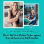 Artwork for How To Use Video To Improve Local Business Ad Results