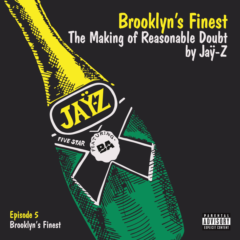 Episode 5: Brooklyn's Finest | Brooklyn's Finest: The Making of Reasonable Doubt by Jay-Z
