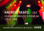 Artwork for 005: Andrew Skafel - CEO Edgewater Wireless Systems Inc.
