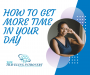 Artwork for How to get more time in your day