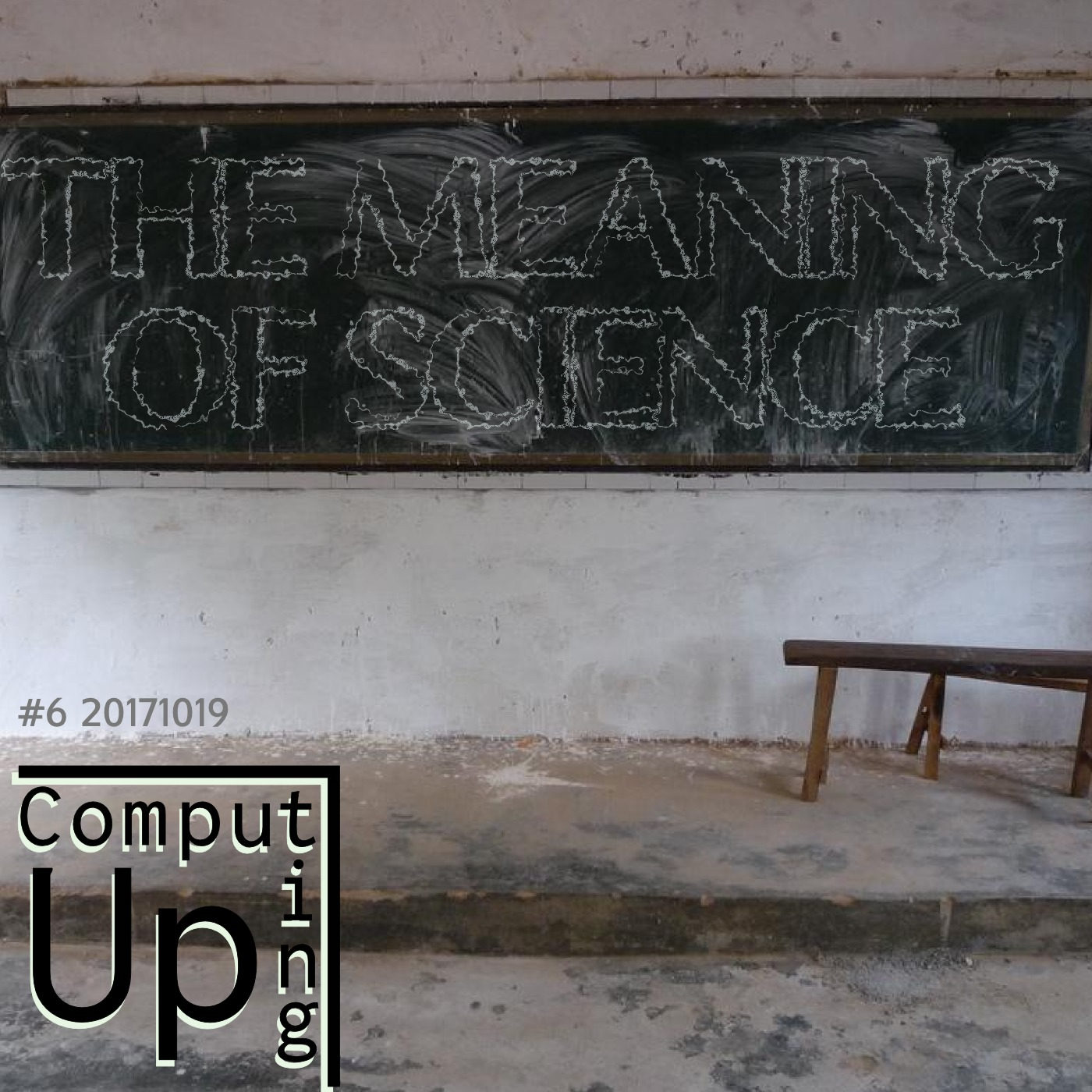 Artwork for The Meaning of Science - Computing Up Sixth Conversation