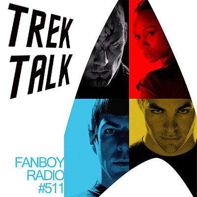 Fanboy Radio #511 - Star Trek Chat Open Lines