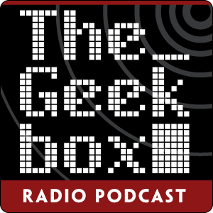 The Geekbox: Episode 118
