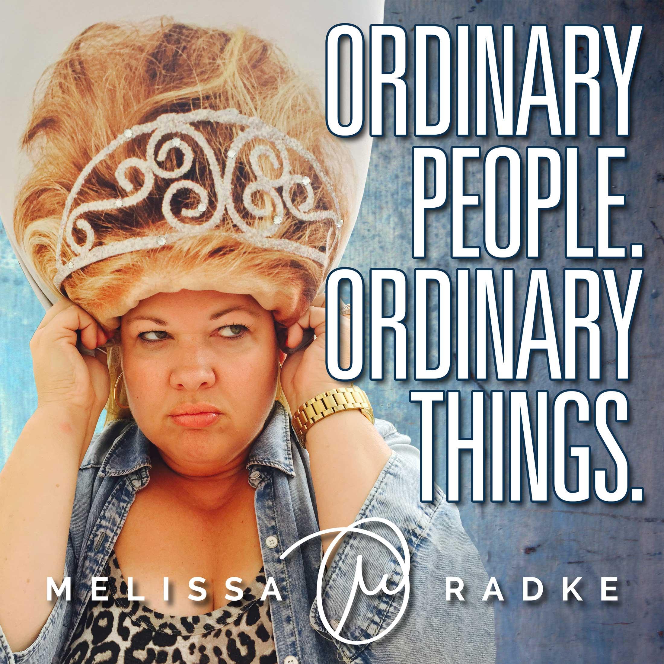 Ordinary People. Ordinary Things. with Melissa Radke show art