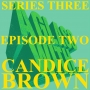 Artwork for S3 EP2: CANDICE BROWN