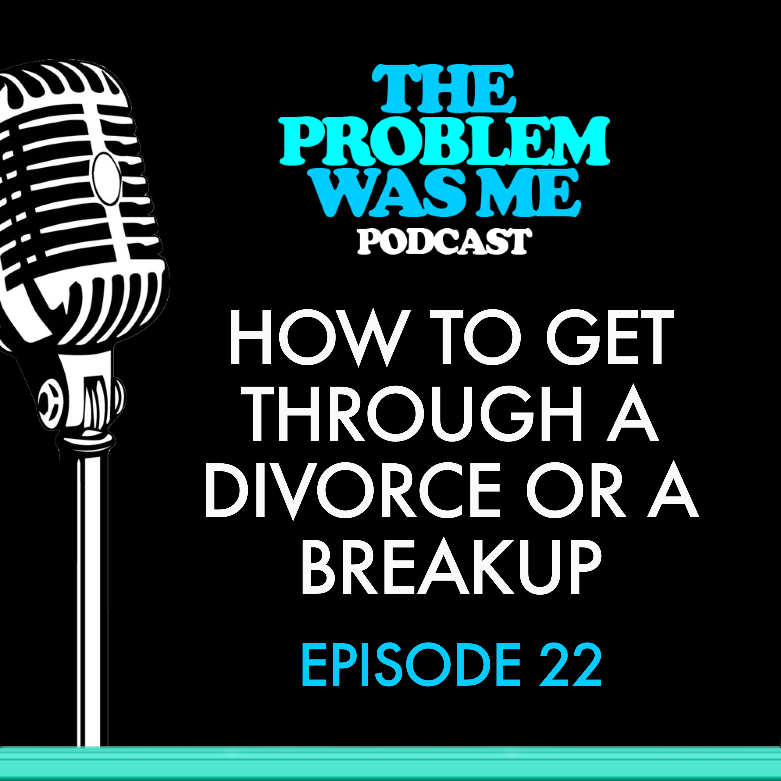 How to Get Through a Divorce or a Breakup