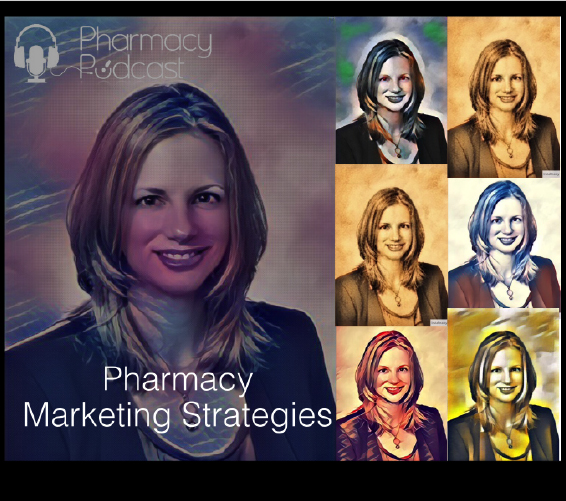 Pharmacy Marketing Strategies with Nicolle McClure - Pharmacy Podcast Episode 328