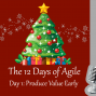 Artwork for 12 Days of Agile - Produce Value Early
