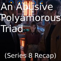 An Abusive Polyamorous Triad (Series 8)