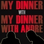 Artwork for My Dinner with My Dinner with Andre (with Grae Drake and Steve Gelder!)