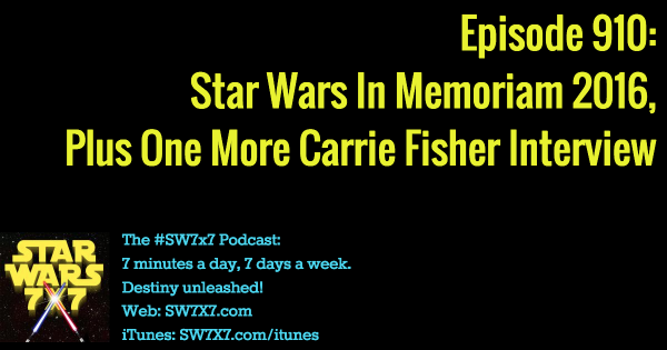 910: Star Wars In Memoriam 2016