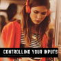 Artwork for Taking Control Of Your Inputs