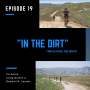 Artwork for In the Dirt 19: Tire Volume, Vaccinations and Road Trips