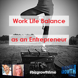 77  - Work Life Balance as an Entrepreneur