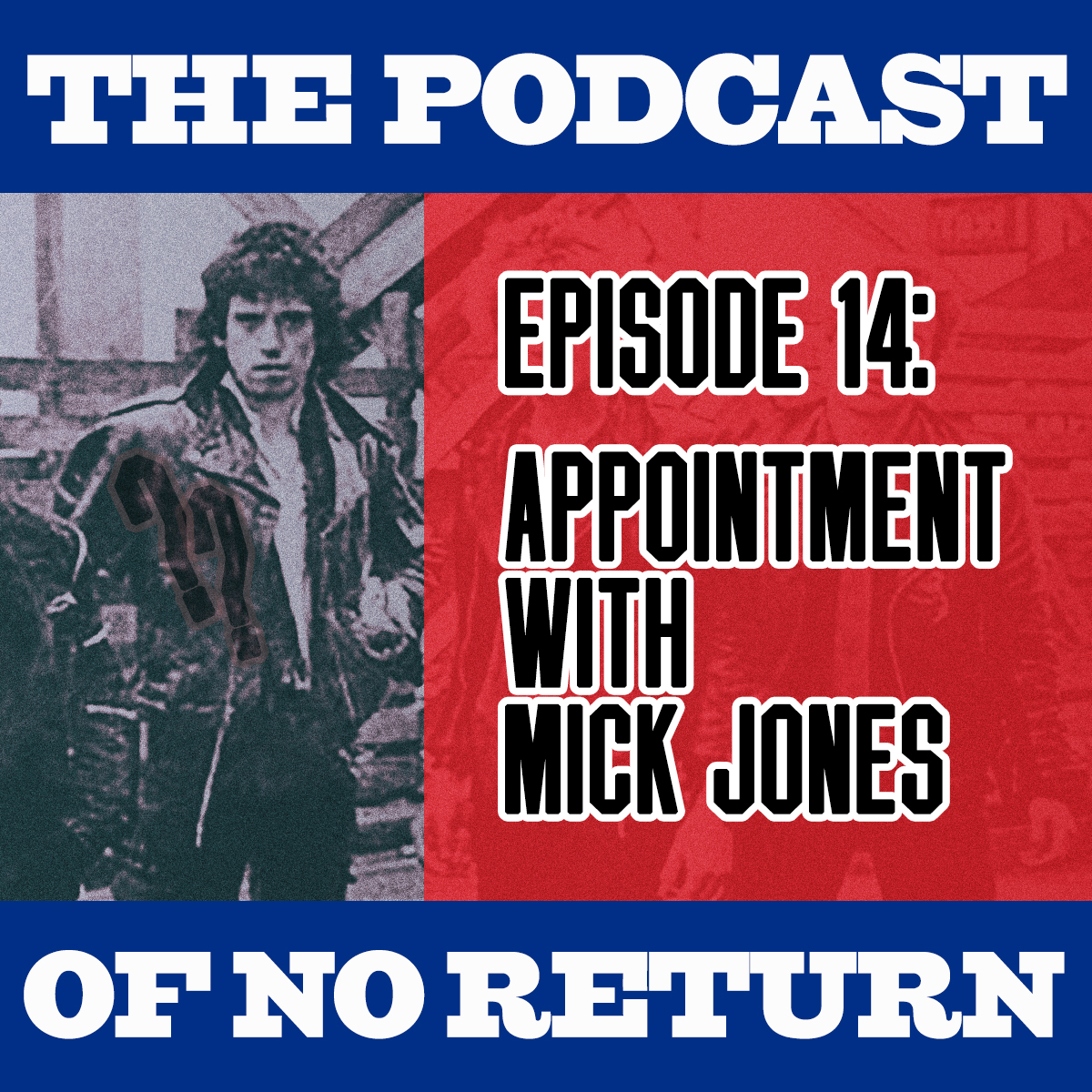 Artwork for EP14: Appointment with Mick Jones