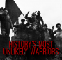 Artwork for 22. History's Most Unlikely Warriors (ft. Richard Baxell)
