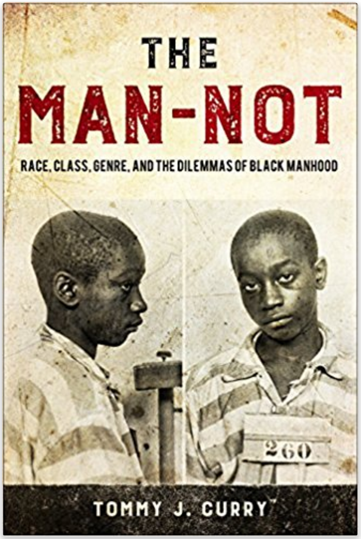 Image of the cover of The Man-Not, by Dr. Tommy Curry.