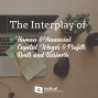Artwork for 474-The Interplay of Human & Financial Capital, Wages & Profits, Rents and Business