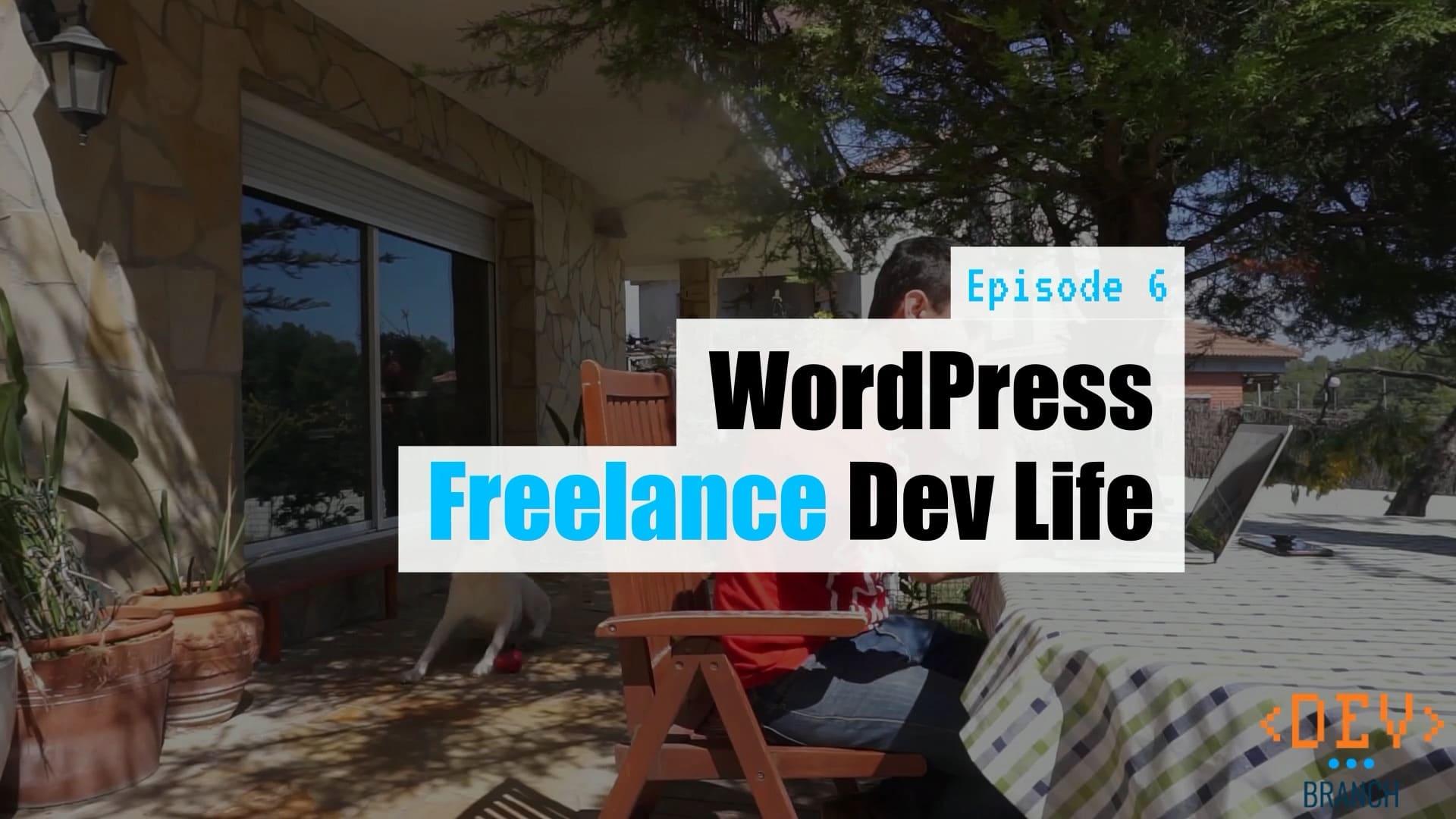 EP6 - WordPress Freelance Dev Life - Dev Branch
