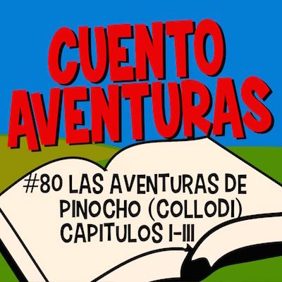#80 Pinocho I-III (Collodi)