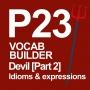 Artwork for P23 [2/3] VOCAB BUILDER: Devil (Idioms & Expressions)