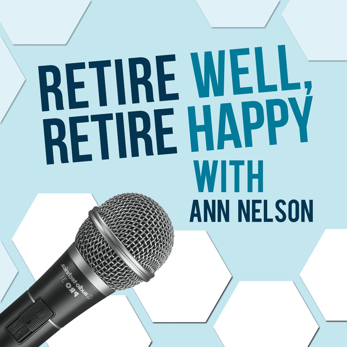 Retire Well Retire Happy Podcast show art