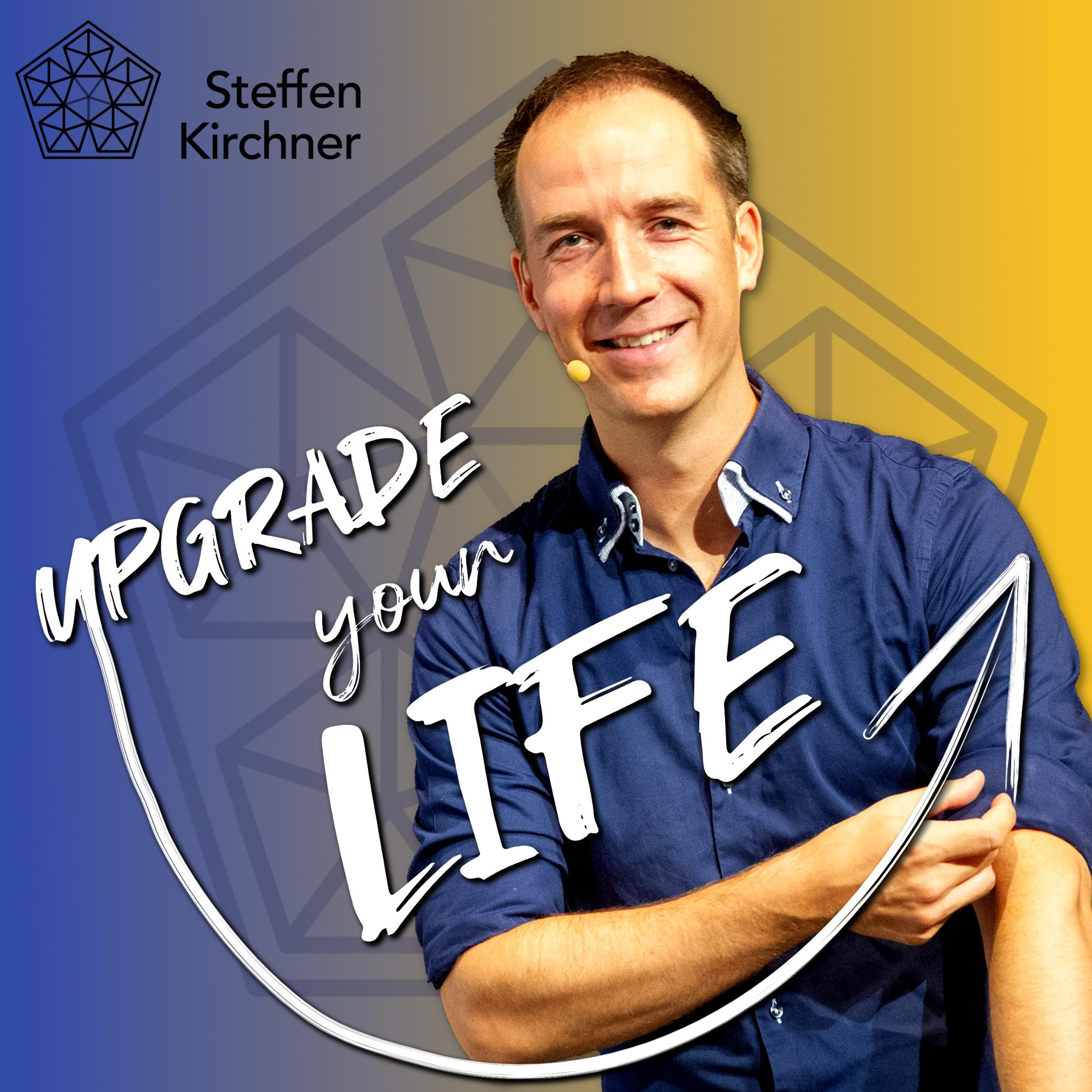 UPGRADE YOUR LIFE Podcast von Steffen Kirchner show art