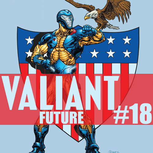 Cultural Wormhole Presents: Valiant Future Episode 18