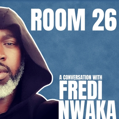 Room 26 | A conversation with Fredi Nwaka show image