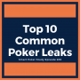 Artwork for 10 Common Poker Leaks and How to Fix 'em